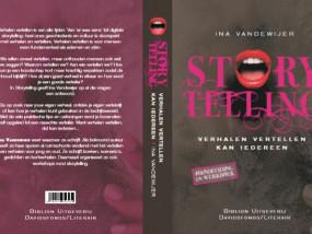 Storytelling Iedereen kan verhalen vertellen Ina Vandewijer